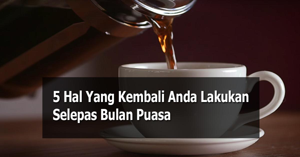 You are currently viewing 5 Hal Yang Kembali Anda Lakukan Selepas Bulan Puasa