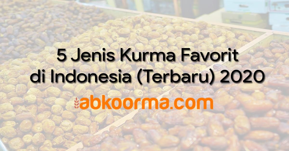 5 Jenis Kurma Favorit di Indonesia (Terbaru) 2020