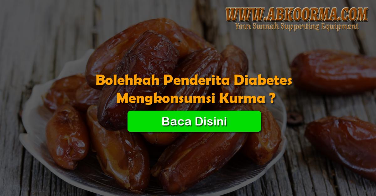 Bolehkah Penderita Diabetes Mengkonsumsi Kurma?